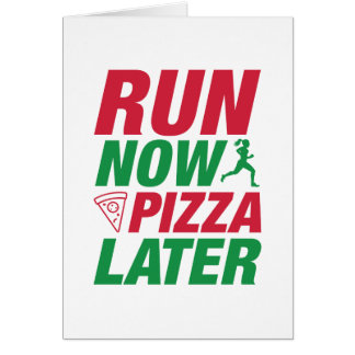 Run Now Pizza Later Card
