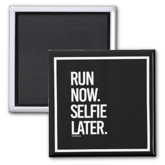 Run now Selfie later -   - Gym Humor -.png Magnet