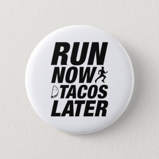 Run Now Tacos Later Button