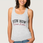 Run Now, Wine Later, Funny Running Runners Tank Top