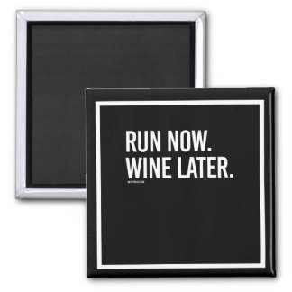 Run now Wine Later -   - Gym Humor -.png Magnet