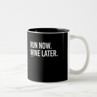 Run now Wine Later -   - Gym Humor -.png Two-Tone Coffee Mug