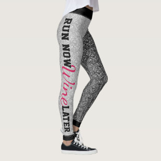 Run Now Wine Later Leggings