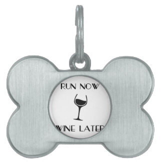 Run Now Wine Later Pet Tag