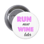 Run now, Wine later Pins