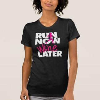 Run Now Wine Later T Shirt