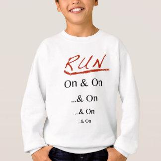 Run On & On Sweatshirt