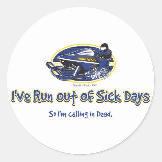 RUN-OUT-OF-SICK-DAYS- [Conve Pegatina Redonda