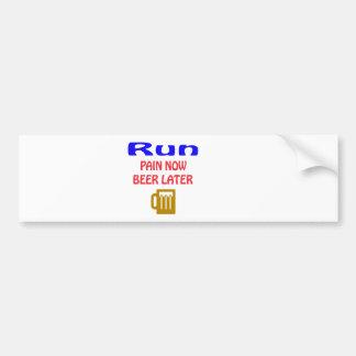 Run pain now beer later car bumper sticker