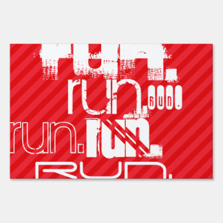 Run; Scarlet Red Stripes Yard Sign
