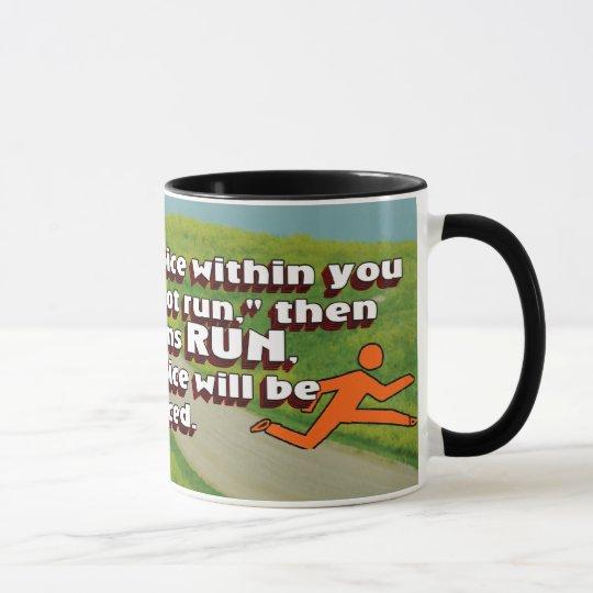 RUN - Silence the Voice  Inspirational CC Mug