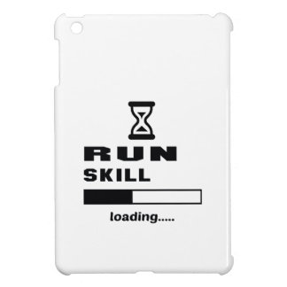 Run skill Loading...... iPad Mini Case