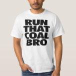 RUN THAT COAL BRO T-SHIRT