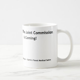Run,The Joint Commission is Coming! Classic White Coffee Mug