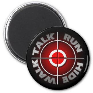 Run walk talk hide. magnet