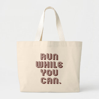 Run While You Can Large Tote Bag