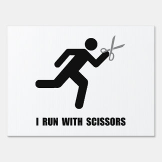 Run With Scissors Lawn Signs