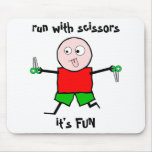 Run with scissors mouse pad