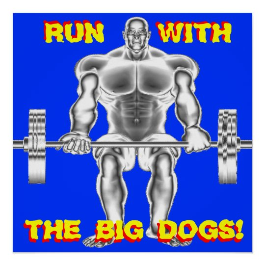 Run With THE BIG DOGS Weightlifting Poster