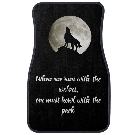 Run With Wolves Howl With the Pack Car Floor Mat