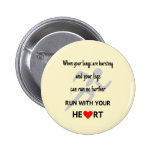 Run with your heart motivation 2 inch round button