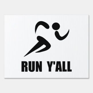 Run Yall Yard Sign