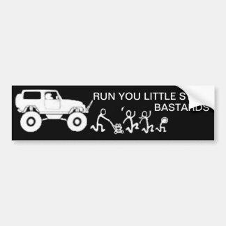 Run you Little Stick B@st@rds bumper sticker