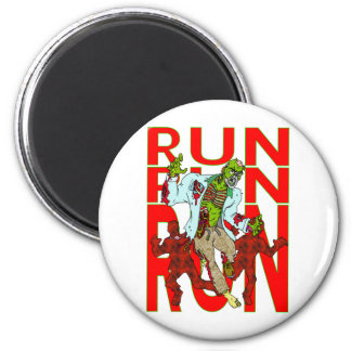RUN Zombies are coming! 2 Inch Round Magnet