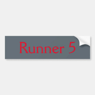 Runner 5 bumper sticker