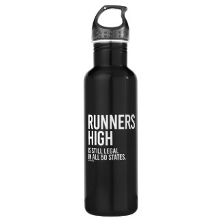 Runners High is still legal in all 50 states -   R Water Bottle