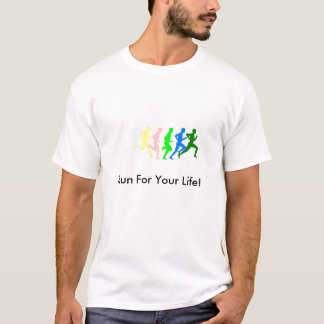 Runners, Run For Your Life! T-Shirt