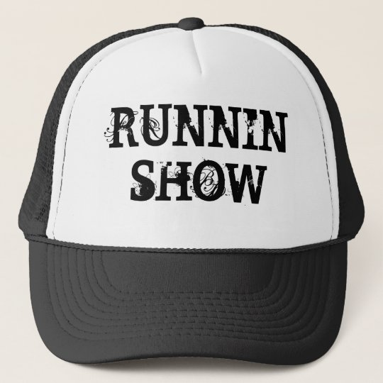 RUNNIN SHOW TRUCKER HAT