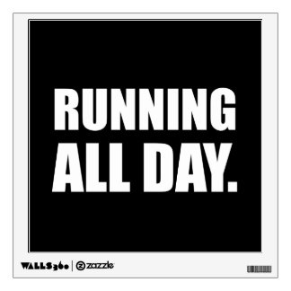 Running All Day Wall Decal