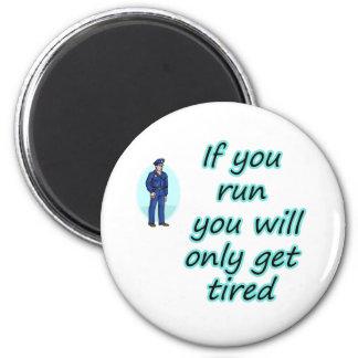 Running away for Cop Magnet