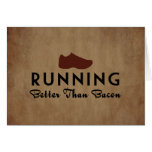 Running Better Than Bacon Greeting Card