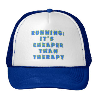 RUNNING:  CHEAPER THAN THERAPY Tshirts Trucker Hats