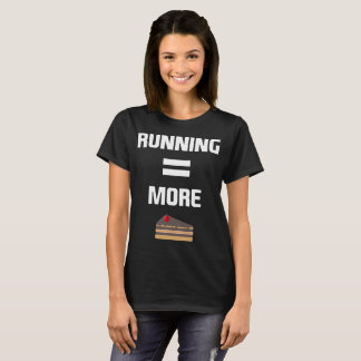 Running Equals More Cake Cardio Workout T-Shirt