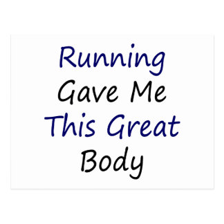 Running Gave Me This Great Body Postcard