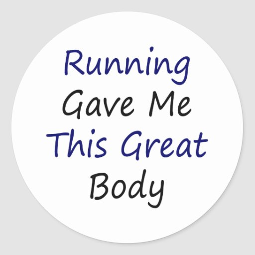 Running Gave Me This Great Body Sticker