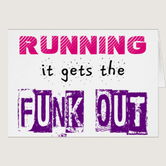 Running Gets the Funk Out Card