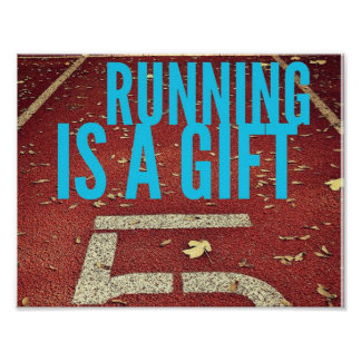 Running Is A Gift - Motivational Poster