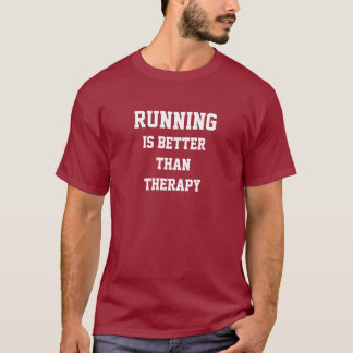 Running Is Better Than Therapy Mens Womens Funny T-Shirt