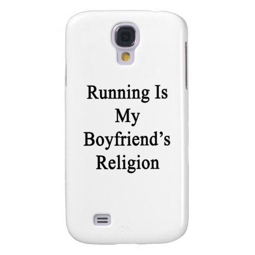 Running Is My Boyfriend's Religion Galaxy S4 Cases