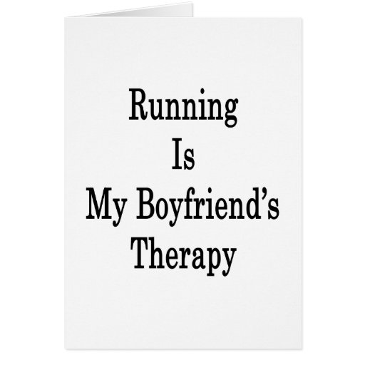 Running Is My Boyfriend's Therapy Card