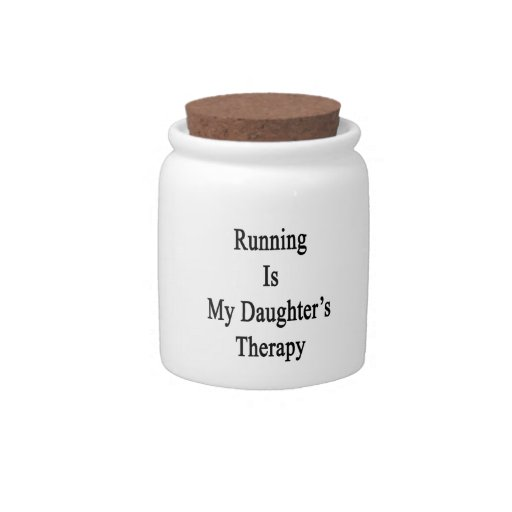 Running Is My Daughter's Therapy Candy Dish