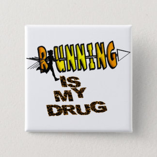 RUNNING IS MY DRUG - CROSS COUNTRY PINBACK BUTTON