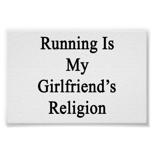 Running Is My Girlfriend's Religion Poster