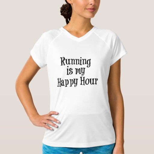 Running is my happy hour quote tshirts zazzle for One hour t shirts
