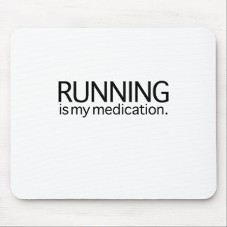 Running Is My Medication Mouse Pad