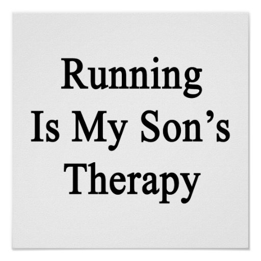 Running Is My Son's Therapy Poster